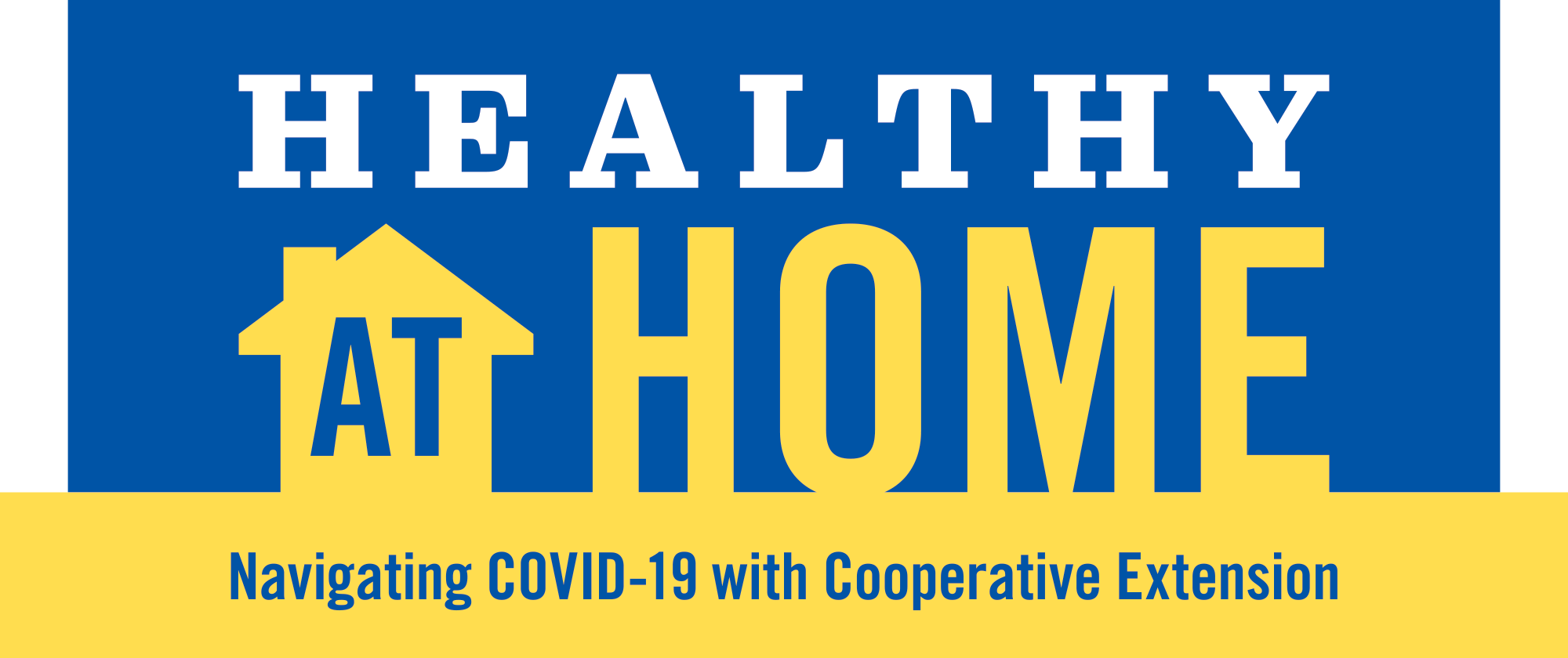 Healthy At Home Lead Graphic with words: Healthy at Home: Navigating COVID-19 With Cooperative Extension
