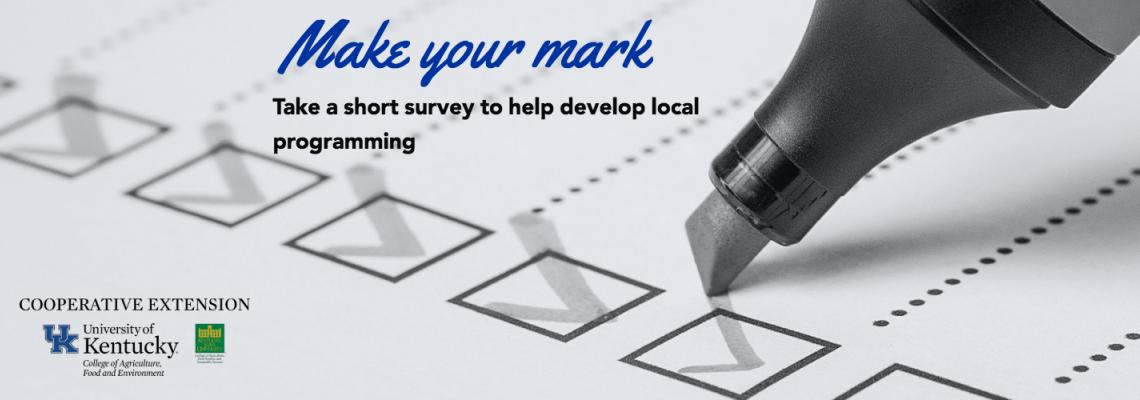 Click here to take a short survey to help develop local programs that will address issues in your county. Or contact your local office for a paper copy.